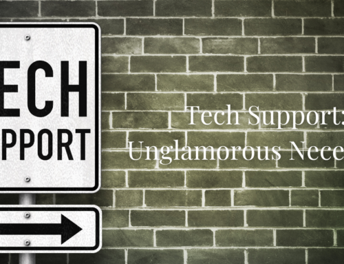 Tech Support: The Unglamorous Necessity