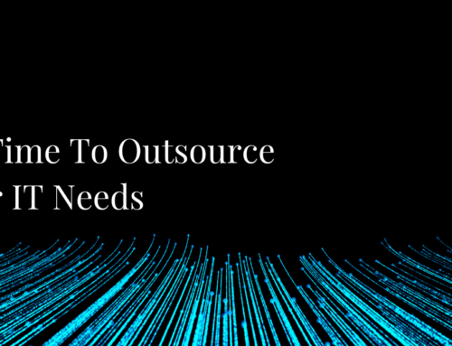 Your IT Needs: Why Outsourcing Makes Sense