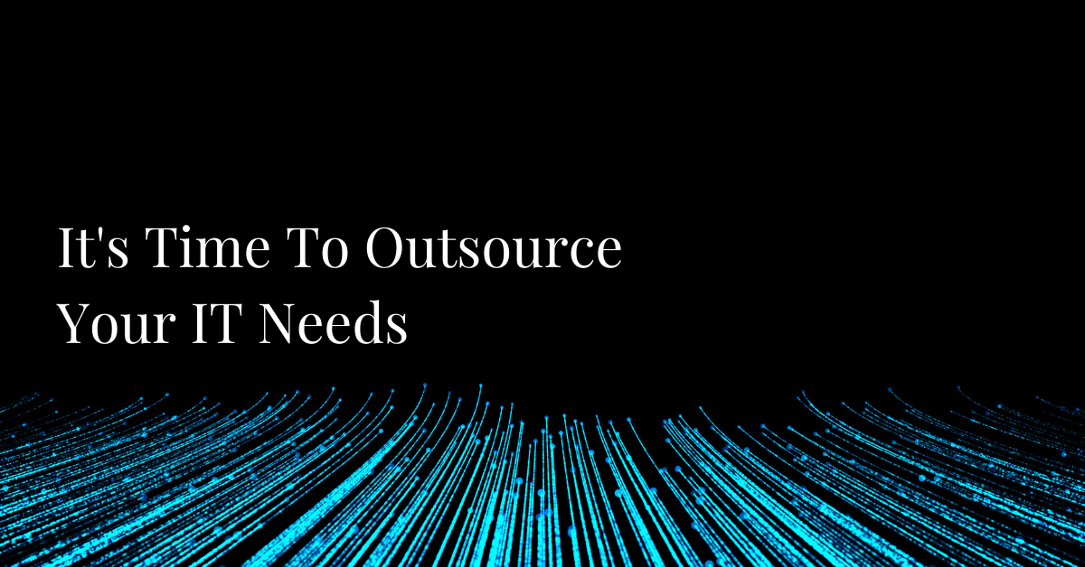 It's time to outsource your IT
